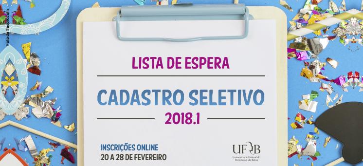 Lista de Espera e Cadastro Seletivo 2018.1