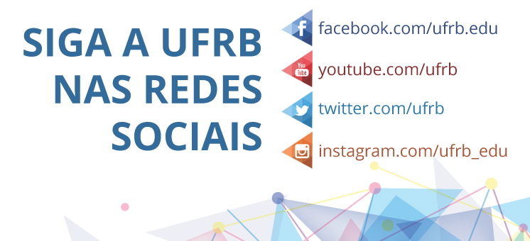 Siga a UFRB nas Redes Sociais