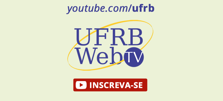 Inscreva-se na WebTV UFRB no Youtube